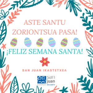 Aste Santu zoriontsua pasa, San Juan!
